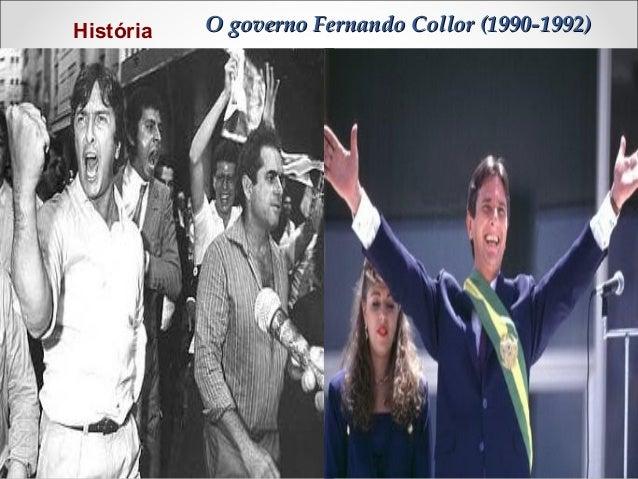 História  O governo Fernando Collor (1990-1992)