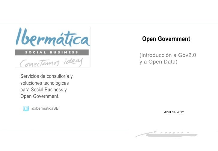 Open Government                             (Introducción a Gov2.0                             y a Open Data)Servicios de ...