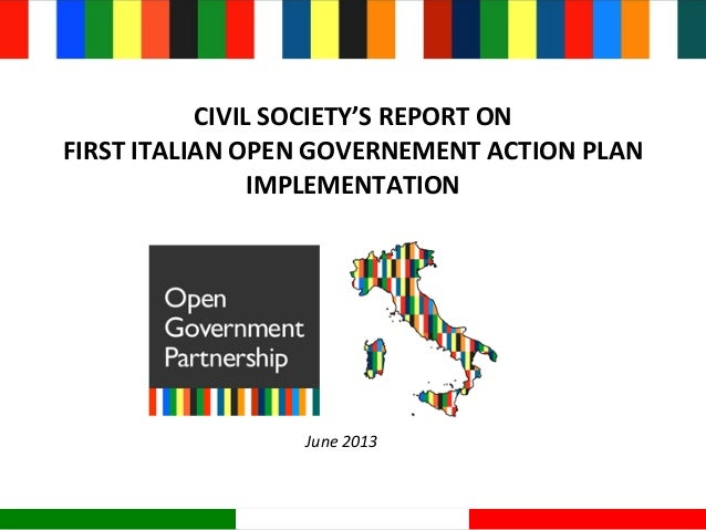 CIVIL  SOCIETY'S  REPORT  ON   FIRST  ITALIAN  OPEN  GOVERNEMENT  ACTION  PLAN   IMPLEMENTATION June ...