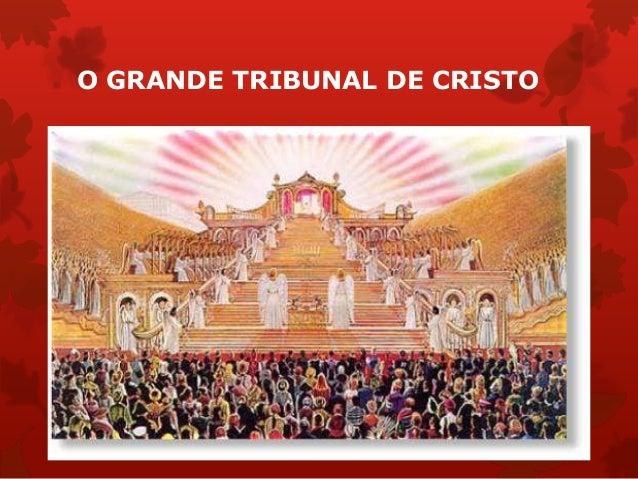 O GRANDE TRIBUNAL DE CRISTO