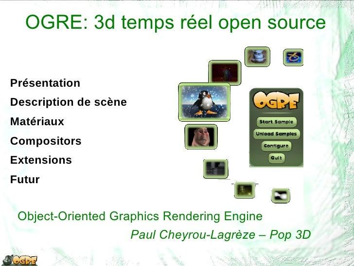 OGRE: 3d temps réel open source <ul><li>Présentation