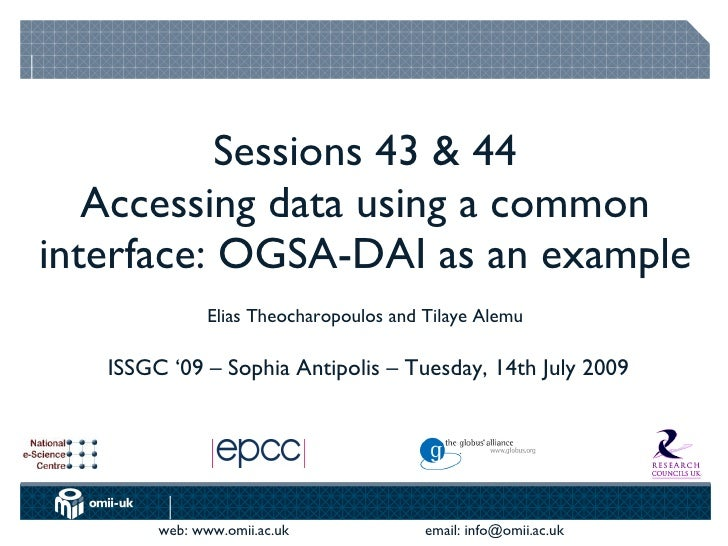 Session 43 :: Accessing data using a common interface: OGSA-DAI as an example