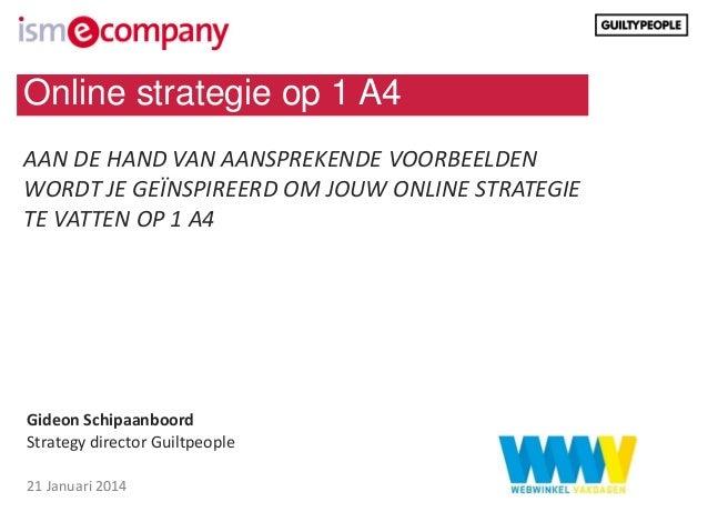 Online strategie op 1 A4 AAN DE HAND VAN AANSPREKENDE VOORBEELDEN WORDT JE GEÏNSPIREERD OM JOUW ONLINE STRATEGIE TE VATTEN...