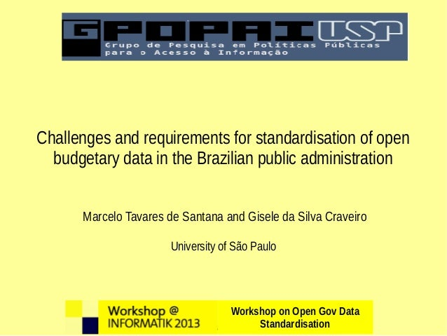 Workshop on Open Gov Data Standardisation, INFORMATIK 2013 Challenges and requirements for standardisation of open budgeta...