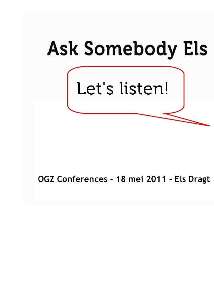 Lets listen!OGZ Conferences - 18 mei 2011 - Els Dragt