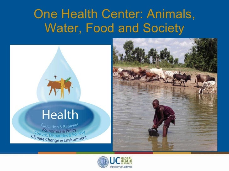 One Health Center: Animals, Water, Food and Society