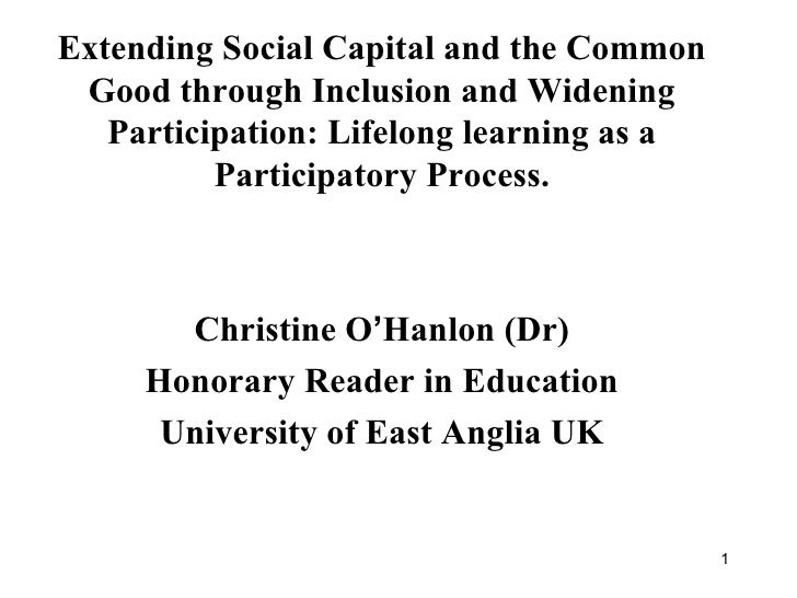Extending Social Capital and the Common Good through Inclusion and Widening Participation: Lifelong learning as a Particip...