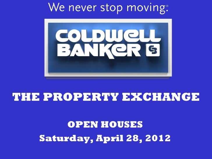 THE PROPERTY EXCHANGE        OPEN HOUSES   Saturday, April 28, 2012