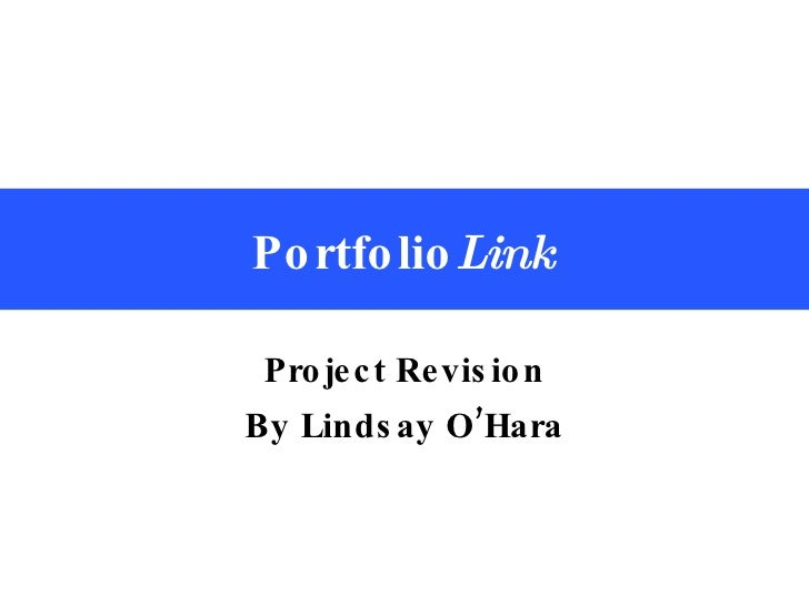 Portfolio Link Project Revision By Lindsay O'Hara