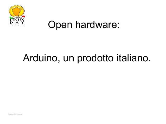 Riccardo Lemmi Open hardware: Arduino, un prodotto italiano.