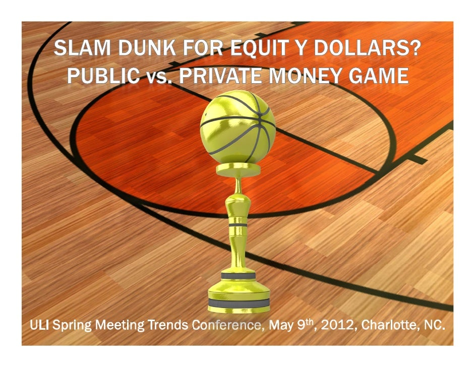 Slam Dunk for Equity Dollars? Public vs. Private Money Game