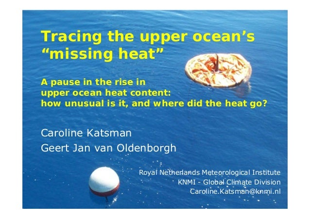 """Tracing the upper ocean's""""missing heat""""A pause in the rise inupper ocean heat content:how unusual is it, and where did the..."""