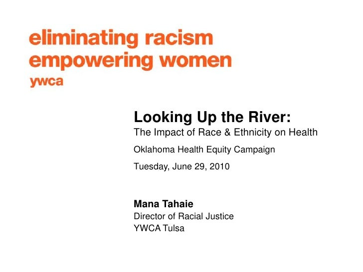 Looking Up the River:  The Impact of Race & Ethnicity on Health