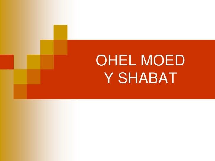 OHEL MOEDY SHABAT<br />