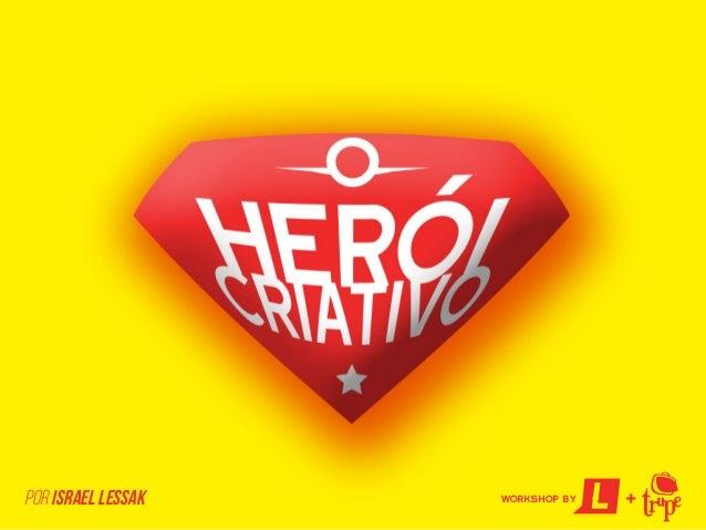 O Herói Criativo