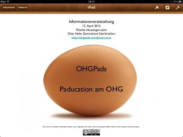 OHGPadsPaducation am OHGInformationsveranstaltung12. April 2013Monika Heusinger-LahnOtto Hahn Gymnasium Saarbrückenhttp://...