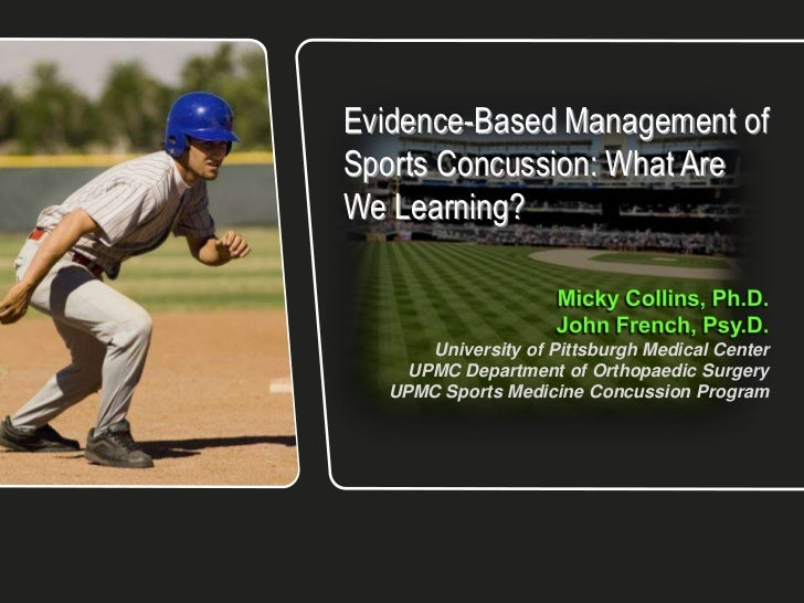 Evidence-Based Management ofSports Concussion: What AreWe Learning?      University of Pittsburgh Medical Center    UPMC D...