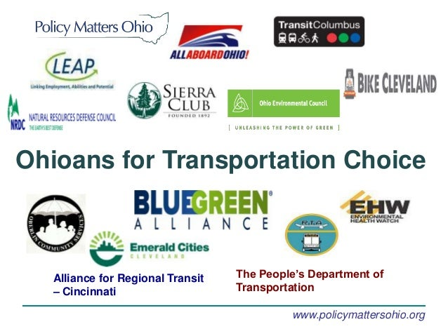 Ohioans for Transportation Choice   Alliance for Regional Transit   The People's Department of   – Cincinnati             ...