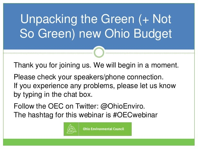 Unpacking the Green (+ Not So Green) new Ohio Budget Thank you for joining us. We will begin in a moment. Please check you...