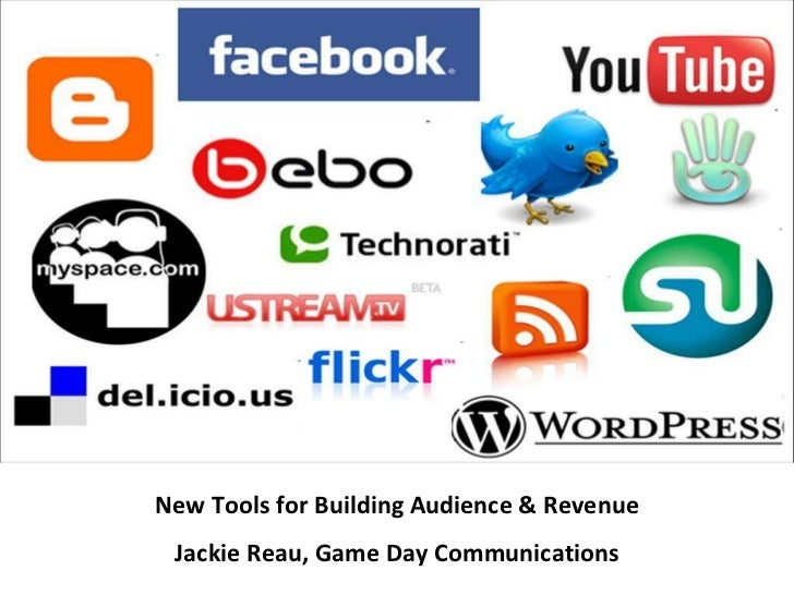New Tools for Building Audience & Revenue Jackie Reau, Game Day Communications