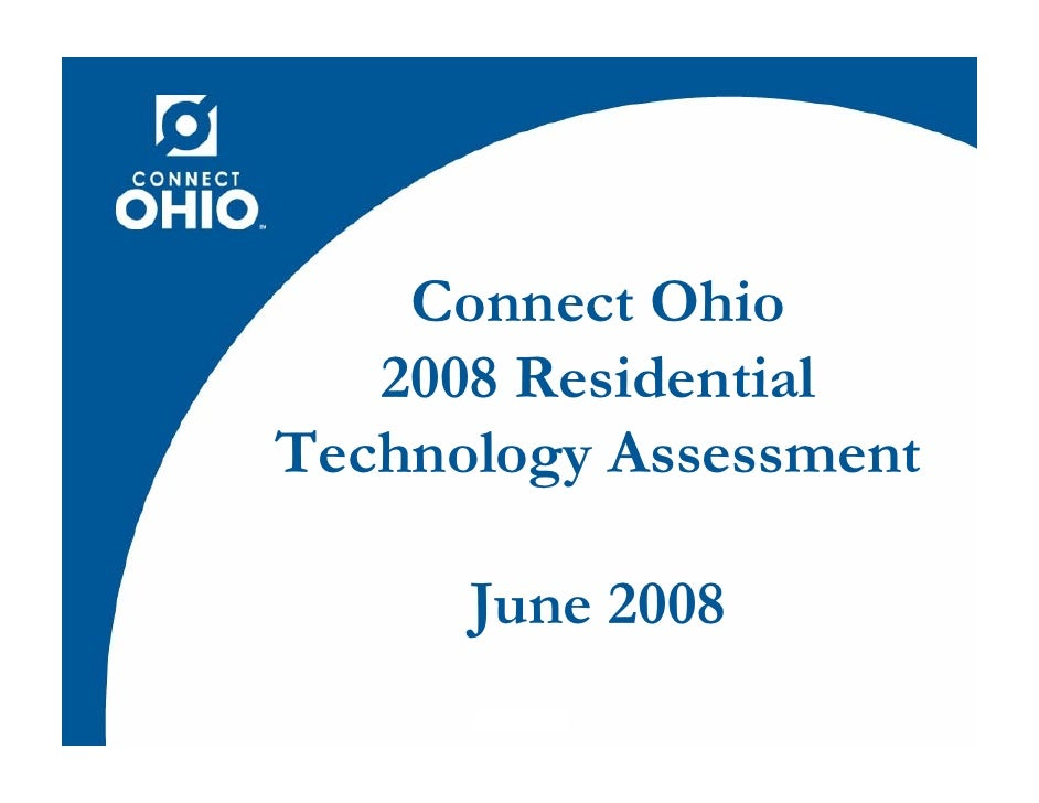 Connect Ohio    2008 Residential Technology Assessment        June 2008        1