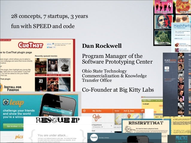 Dan RockwellProgram Manager of theSoftware Prototyping CenterOhio State TechnologyCommercialization & KnowledgeTransfer Of...