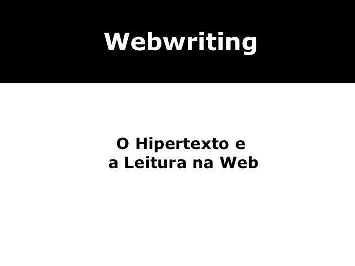 O Hipertexto e  a Leitura na Web Webwriting