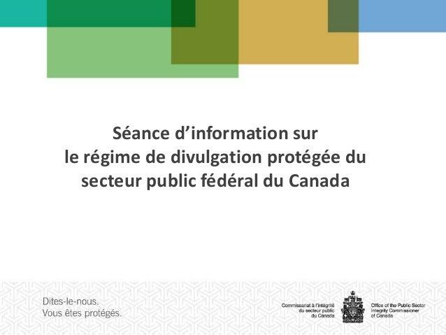 Séance d'information sur le régime de divulgation protégée du secteur public fédéral du Canada
