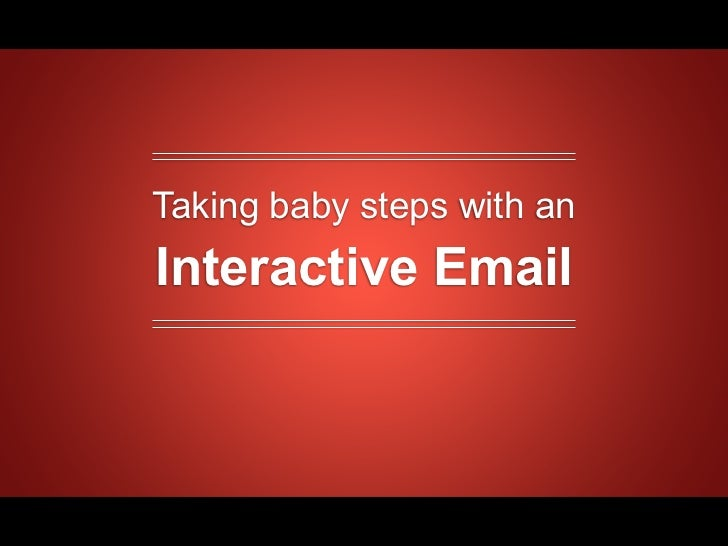 Taking baby steps with anInteractive Email