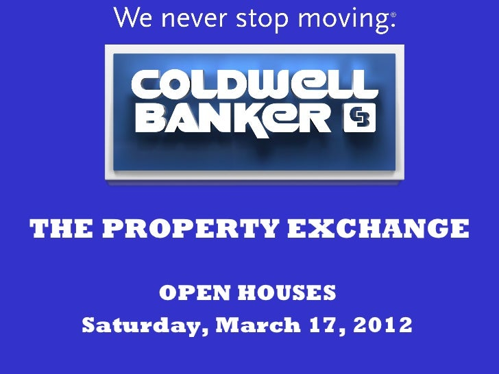 THE PROPERTY EXCHANGE       OPEN HOUSES  Saturday, March 17, 2012
