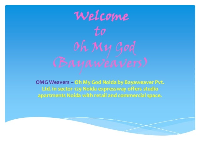 Welcome to Oh My God (Bayaweavers) OMG Weavers – Oh My God Noida by Bayaweaver Pvt. Ltd. in sector-129 Noida expressway of...