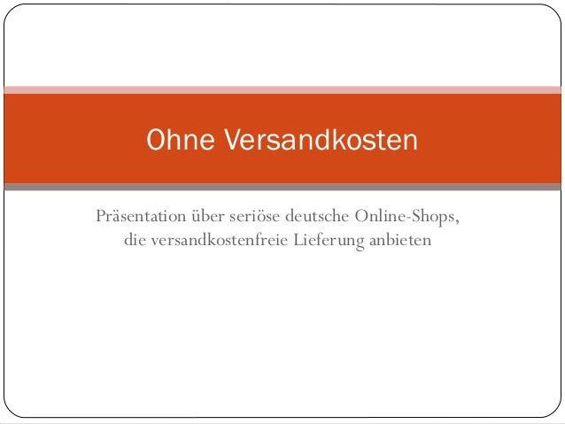 Präsentation über seriöse deutsche Online-Shops, die versandkostenfreie Lieferung anbieten Ohne Versandkosten