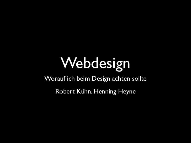 WebdesignWorauf ich beim Design achten sollte   Robert Kühn, Henning Heyne
