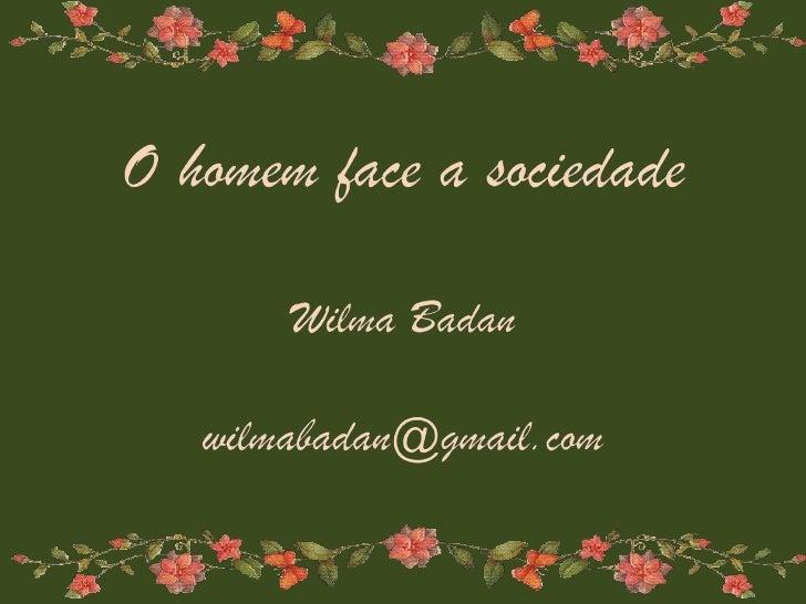 O homem face a sociedade - Wilma Badan CG2
