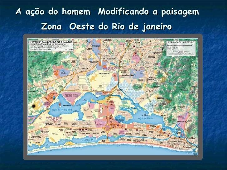 A ação do homem  Modificando a paisagem  Zona  Oeste do Rio de janeiro