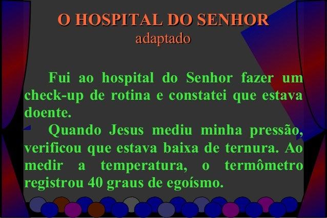 O HOSPITAL DO SENHORO HOSPITAL DO SENHORadaptadoadaptadoFui ao hospital do Senhor fazer umcheck-up de rotina e constatei q...