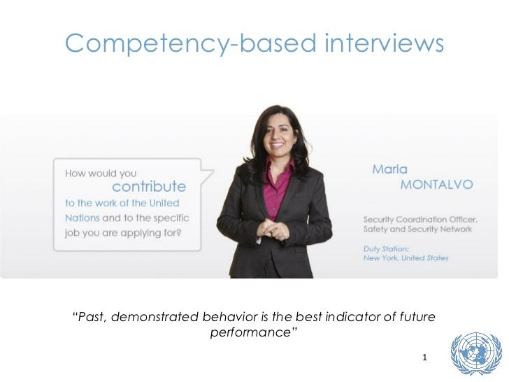 "Competency-based interviews "" Past, demonstrated behavior is the best indicator of future performance"""