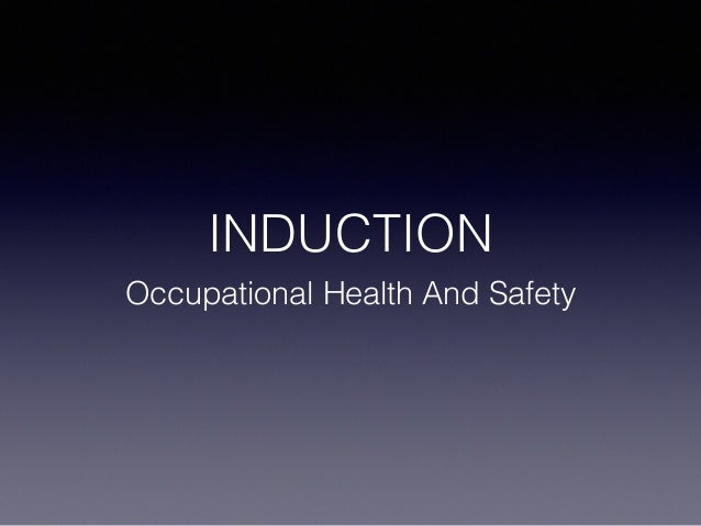 INDUCTION Occupational Health And Safety