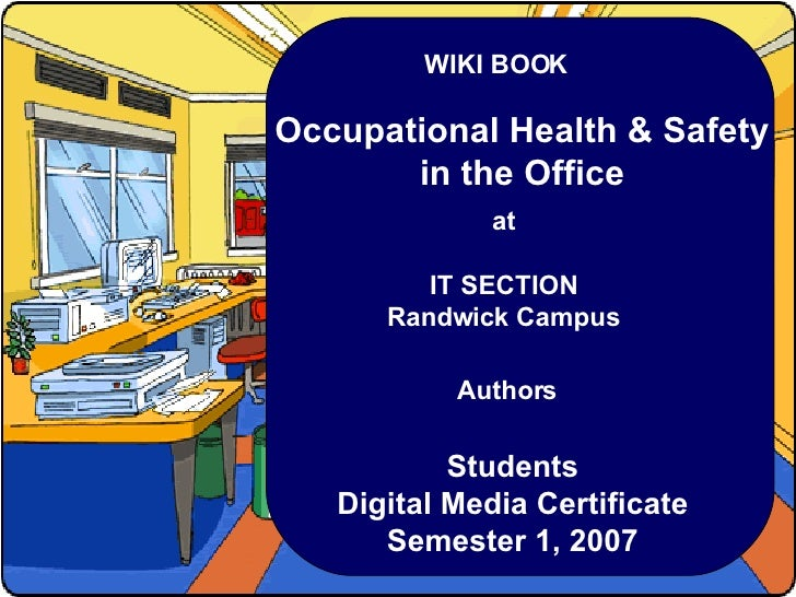 WIKI BOOK Occupational Health & Safety in the Office at IT SECTION Randwick Campus Authors Students Digital Media Certific...