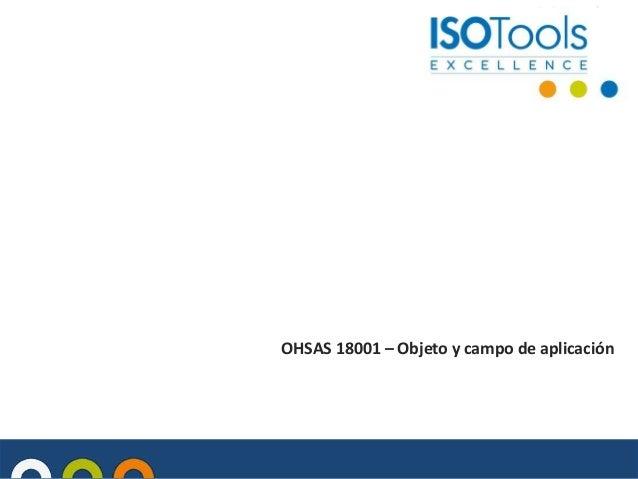 OHSAS 18001 – Objeto y campo de aplicación