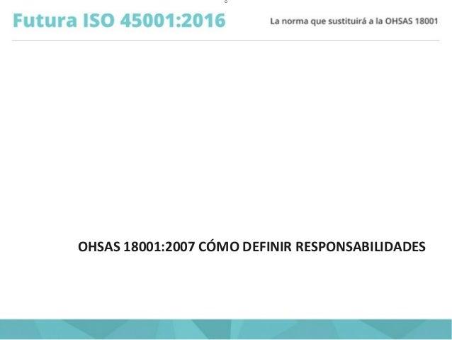 O OHSAS 18001:2007 CÓMO DEFINIR RESPONSABILIDADES