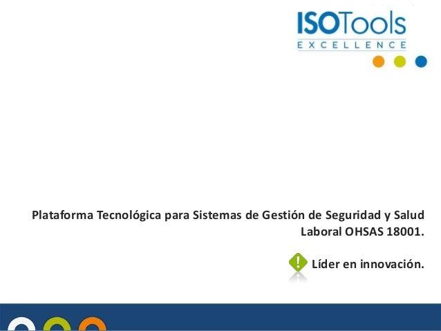 Plataforma Tecnológica para Sistemas de Gestión de Seguridad y Salud Laboral OHSAS 18001. Líder en innovación.