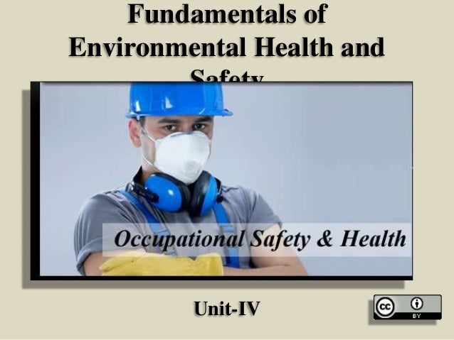 Fundamentals of Environmental Health and Safety  Unit-IV