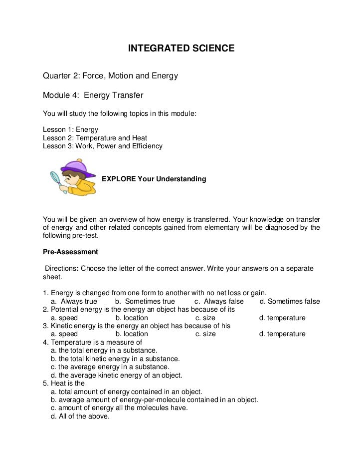 INTEGRATED SCIENCEQuarter 2: Force, Motion and EnergyModule 4: Energy TransferYou will study the following topics in this ...