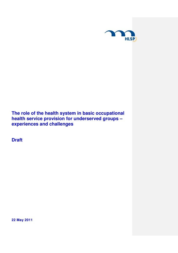 The role of the health system in basic occupationalhealth service provision for underserved groups –experiences and challe...