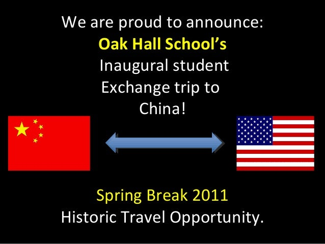 We are proud to announce: Oak Hall School's Inaugural student Exchange trip to China! Spring Break 2011 Historic Travel Op...