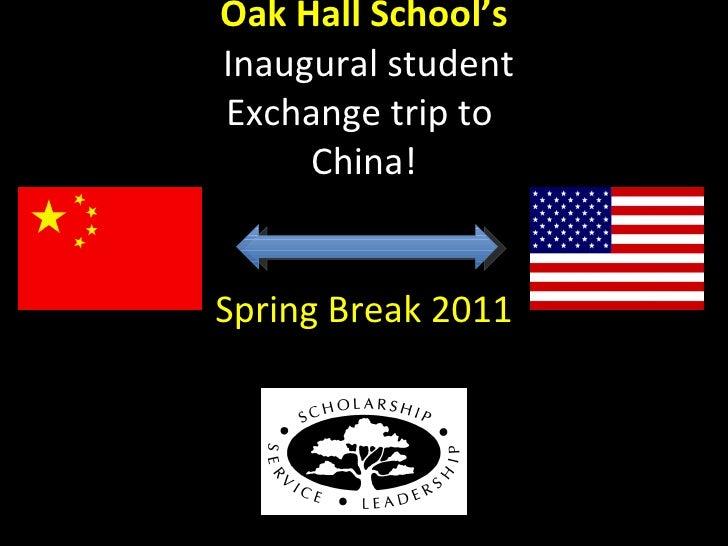 Oak Hall School's  Inaugural student Exchange trip to  China! Spring Break 2011
