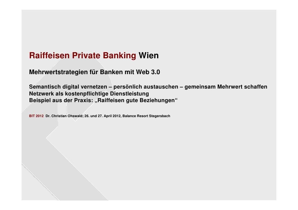 Raiffeisen Private Banking WienMehrwertstrategien für Banken mit Web 3.0Semantisch digital vernetzen – persönlich austausc...