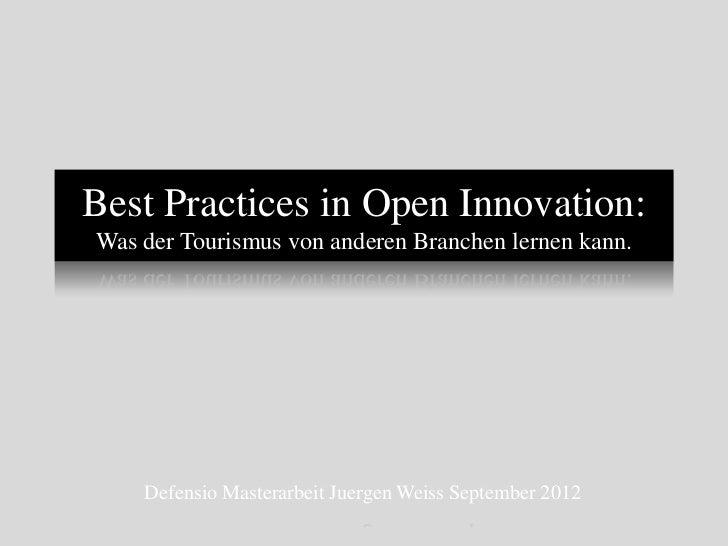 Best Practices in Open Innovation:Was der Tourismus von anderen Branchen lernen kann.    Defensio Masterarbeit Juergen Wei...