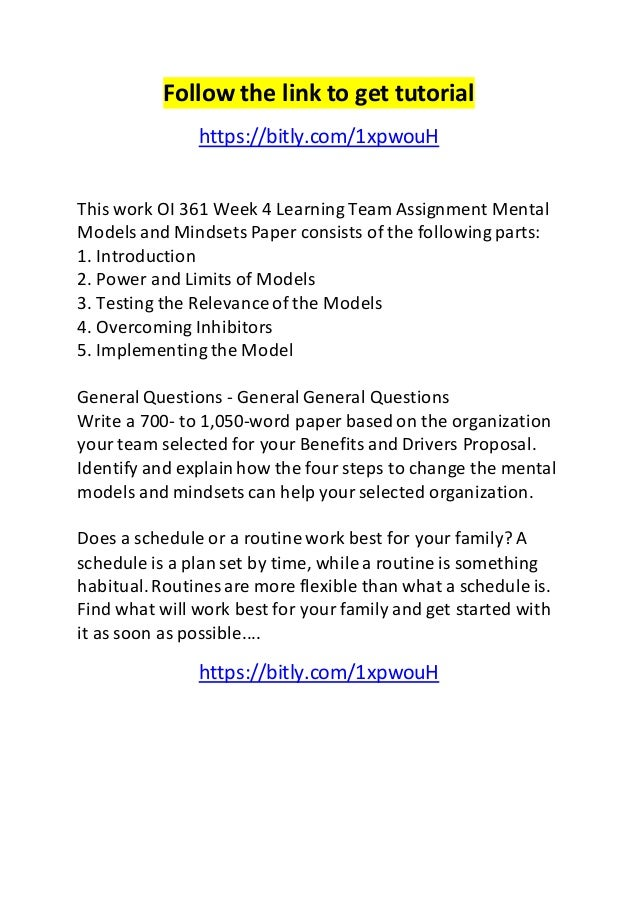 oi 361 week 4 mental model mindset For more classes visit wwwoi361tutorcom week 3 – dq 2 what is a mental model oi 361 week 3 dq 2 for oi 361 week 4 individual assignment mental.